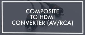 Composite to HDMI Converter Banner
