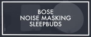 bose noise masking sleepbuds review