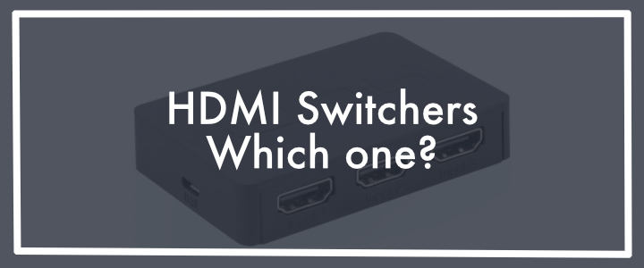 HDMI Switcher: Connect one HDMI to multiple devices