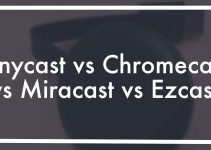 Anycast vs Chromecast vs Miracast vs Ezcast