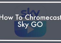 Sky Go to Chromecast