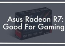 Is AMD Radeon R7 Good for Gaming?