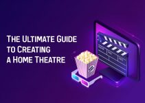 The Ultimate Guide To Creating A Home Theatre